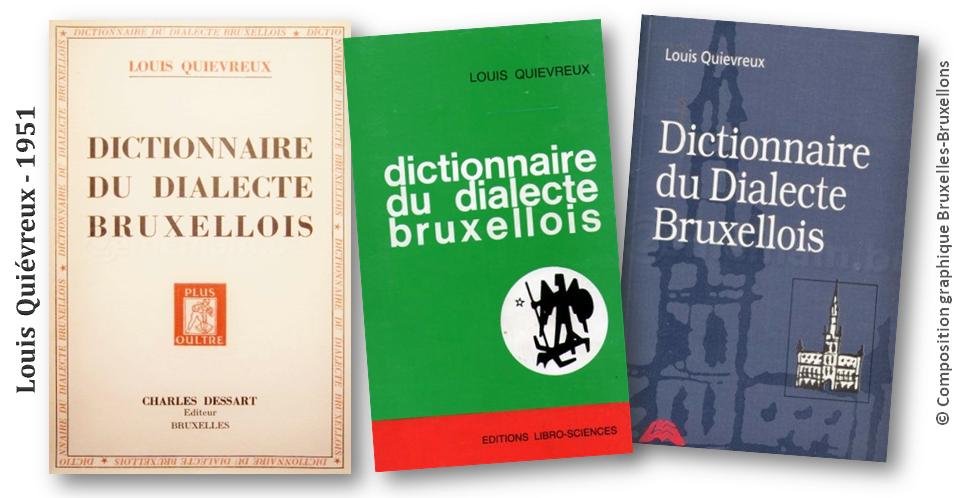 """Georges Lebouc - Mémoire de l'âme bruxelloise - """"Dictionnaire du dialecte bruxellois"""" (Louis Quiévreux - 1951) - Bruxelles-Bruxellons"""