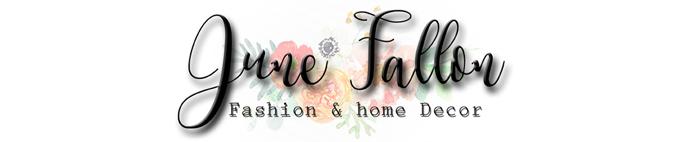 Fashion & Home Decor By: June Fallon