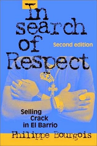 in search of respect selling crack in el barrio essay In search of respect: selling crack in el barrio essay in search of respect: selling crack in el barrio philippe bourgois book in search of respect: selling crack in el barrio was published in 1995, and discussed his experiences of authors living in el barrio (east harlem.