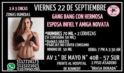 VIERNES 22 DE SEPTIEMBRE DE 7 PM A 2:30 AM HERMOSAS CHICAS HACEN GANG BANG