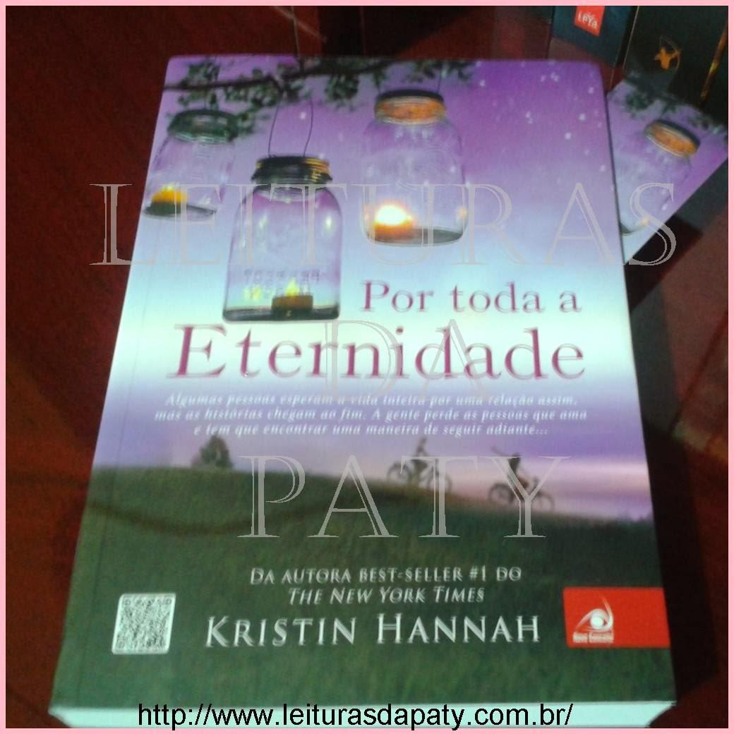 Livro Por Toda a Eternidade - Kristin Hannah - Editora Novo Conceito