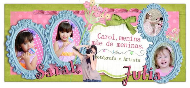 Carol,menina  mãe de meninas.  Fotógrafa e Artista
