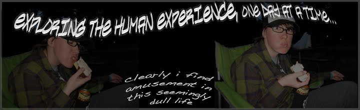 exploring the human experience... one day at a time...