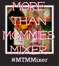 More Than Mommies Mixer