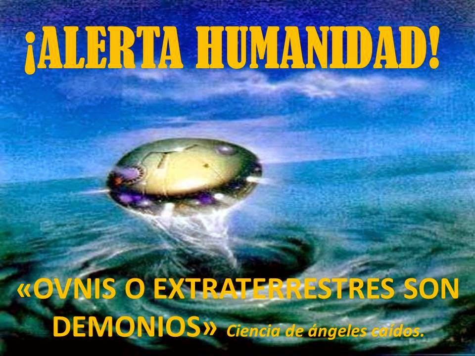 ¡ALERTA HUMANIDAD! EL FENÓMENO OVNI Y EXTRATERRESTRES SON ÁNGELES CAÍDOS Y DEMONIOS