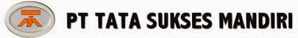 Lowongan Kerja Sales Terbaru Bulan Februari 2014 di PT Tata Sukses Mandiri