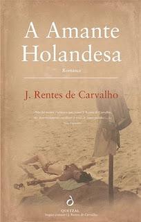 A Amante Holandesa, J. Rentes de Carvalho, José Rentes de Carvalho, Amante Holandesa