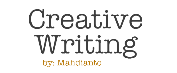 MAHDIANTO - Creative Writing