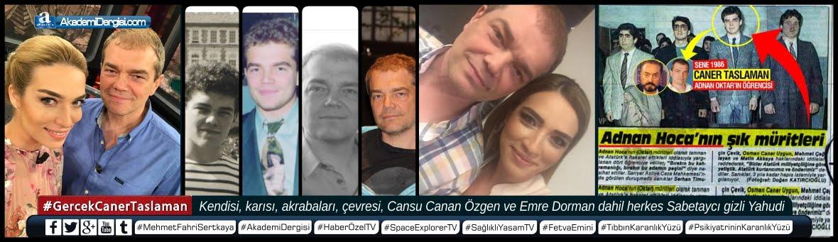 Gerçek Caner Taslaman | Akademi Dergisi | Mehmet Fahri Sertkaya