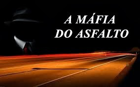 MÁFIA DO ASFALTO
