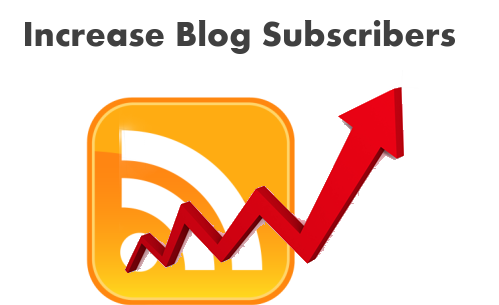 How to Increase Blog Subscribers