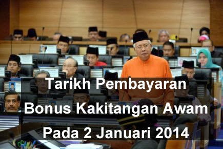 Tarikh Bayaran Bonus Penjawat Awam 2 Januari 2014