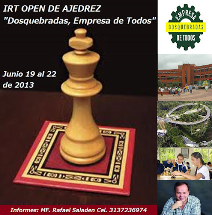 "Dosquebradas (Ris) IRT Open de Ajedrez ""Dosquebradas, Empresa de Todos"" (Dar clic a la imagen)"