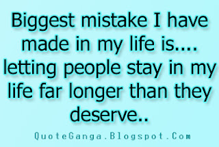 Funny Life Quote about Biggest mistake of Life is..