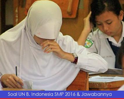 Soal UN Bahasa Indonesia SMP 2016 Dilengkapi Kunci Jawaban dan Pembahasan Lengkap