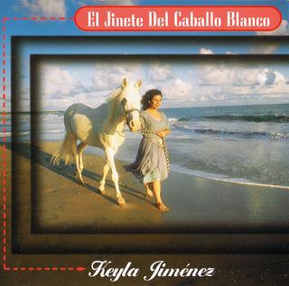 Keyla Jiménez-El Jinete Del Caballo Blanco-
