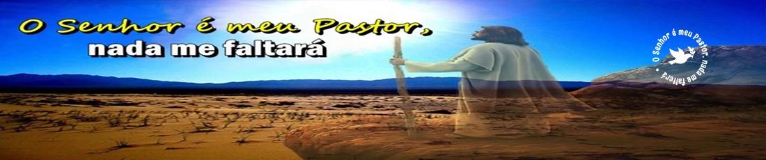 O Senhor é meu Pastor, nada me faltará