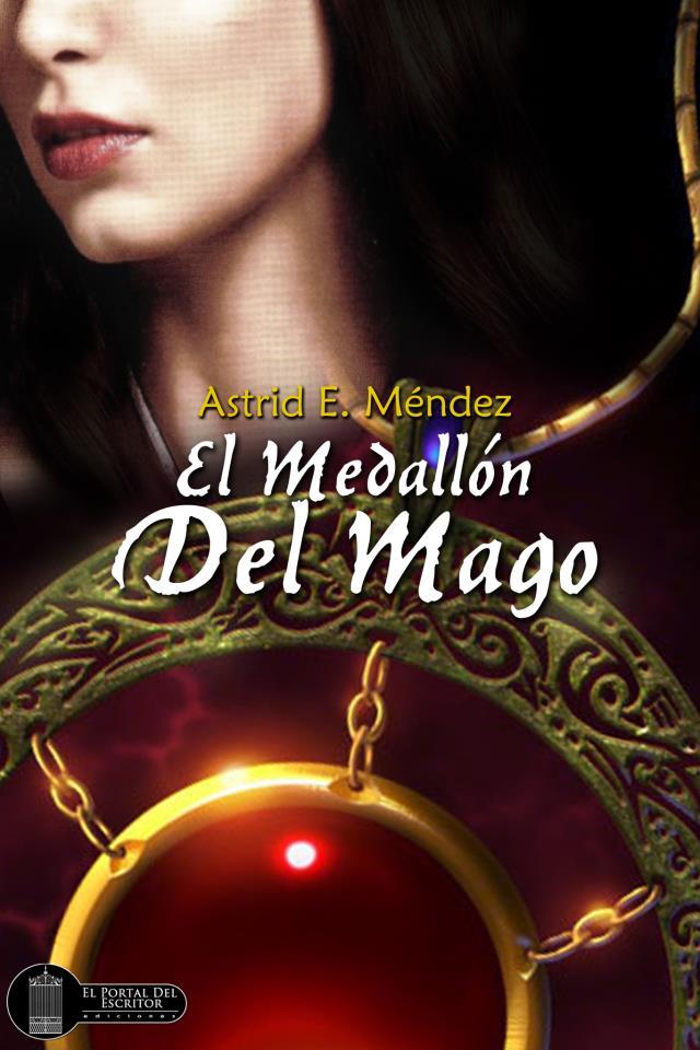 El Medallon del Mago (Spanish Edition) Astrid Mendez