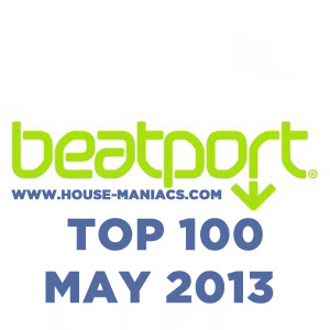 BEATPORT TOP 100 MAY 2013