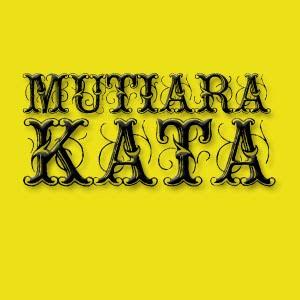 kata kata mutiara,kata mutiara yang berkesan,kata yang berkesan