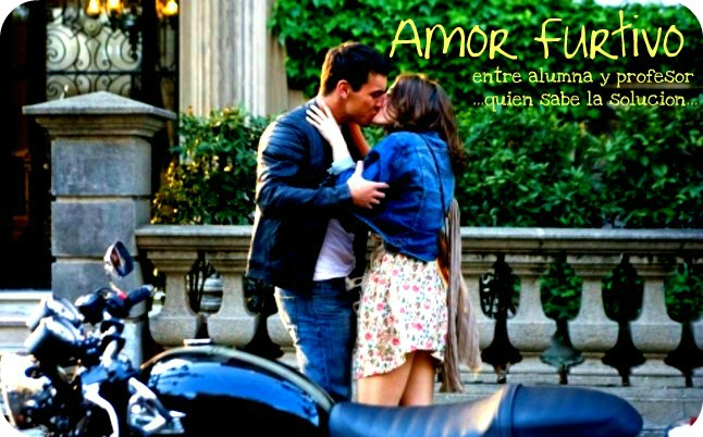 Amor Furtivo .-