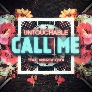 Untouchable (언터쳐블) - Call Me