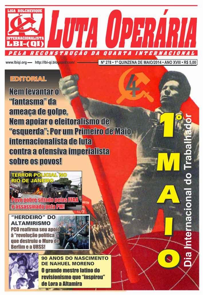 LEIA A EDIÇÃO DO JORNAL LUTA OPERÁRIA, Nº 278, 1ª QUINZENA DE MAIO/2014
