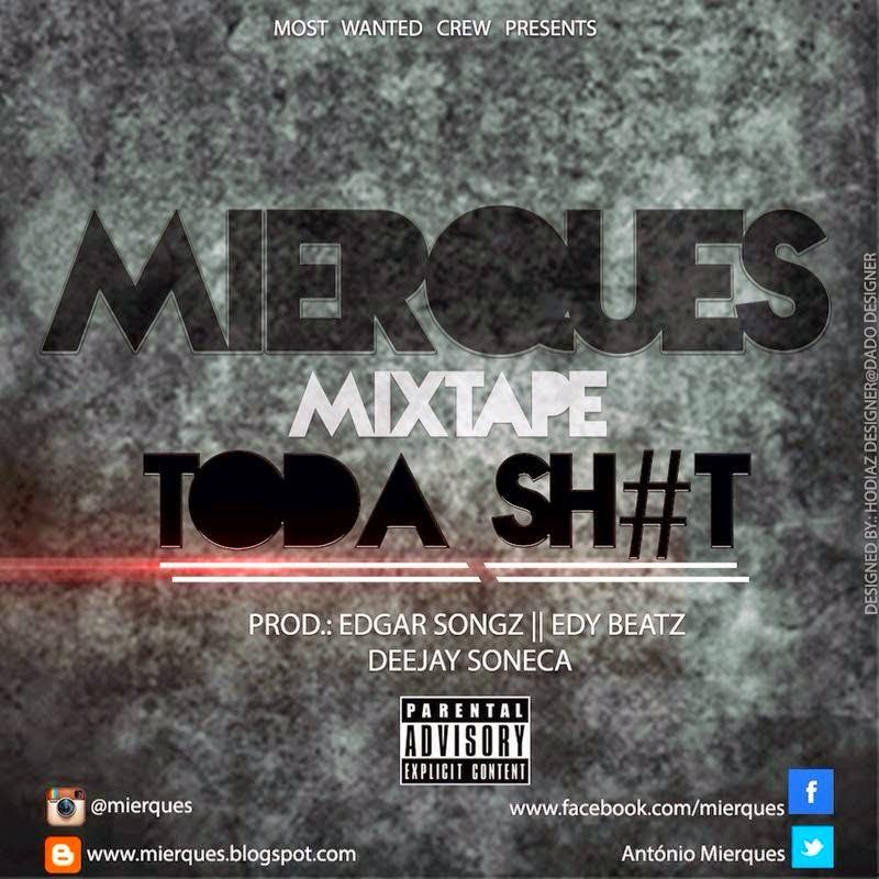 Mierques - Lança Nova Mixtape  Intitulada Toda Sh*t