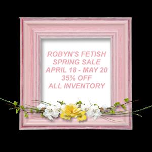 Robyn's Fetish Spring Sale