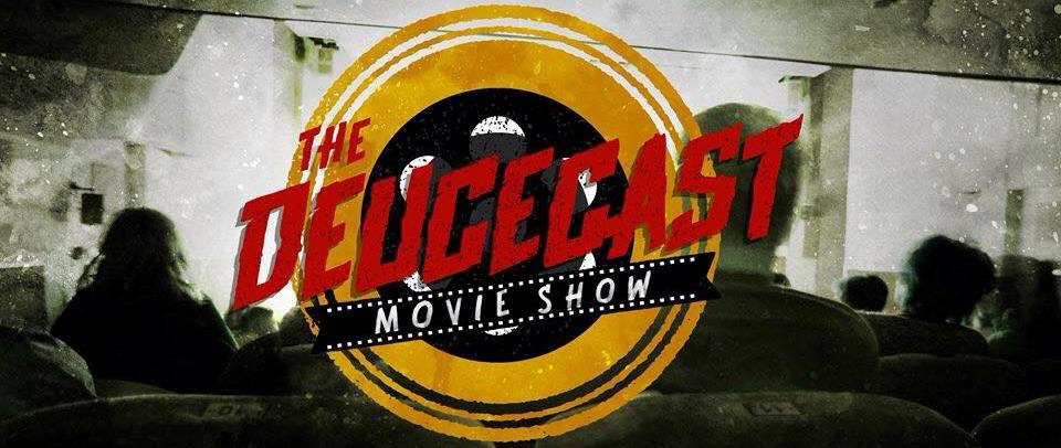 The Deucecast Movie Show