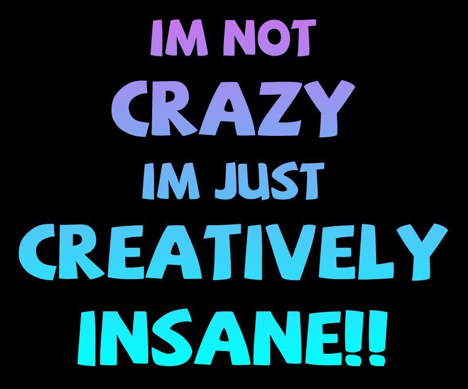 I%27m+not+crazy.jpg