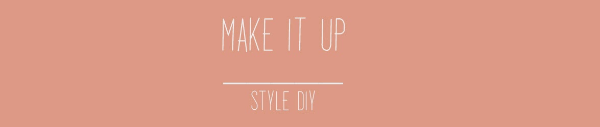 Make It Up || Style DIY