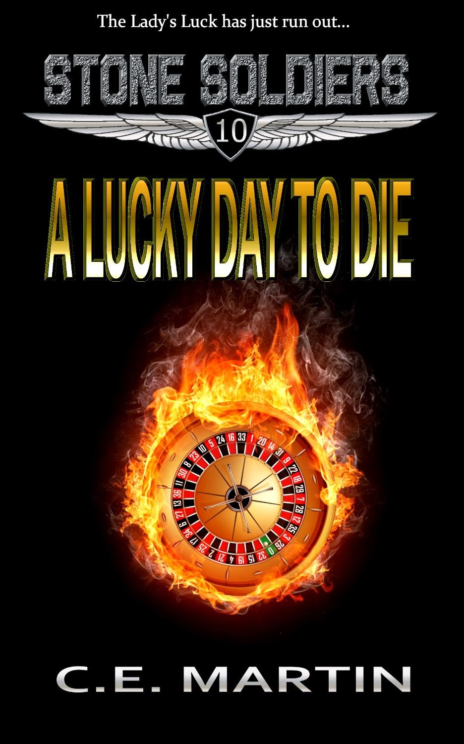 A Lucky Day To Die by C.E. Martin