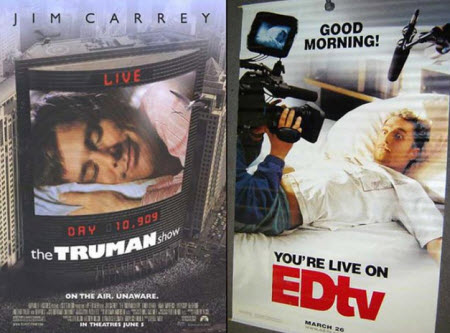 The Truman Show (1998) / EDtv (1999)