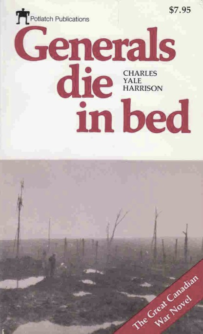 "generals die in bed is dehumanising Generals die in bed (charles harrison) ""generals die in bed: the cost of war is more than the body count"" by dr jennifer minter (english works notes, 2016) first published in 1927, charles yale harrison's generals die in bed , challenges the notion that war is heroic and noble."