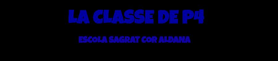 LA CLASSE DE P4 DE L'ESCOLA SAGRAT COR D'ALDANA