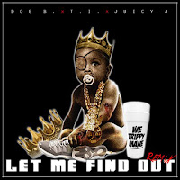 Doe B. Let Me Find Out (Remix) (Feat. T.I. & Juicy J)