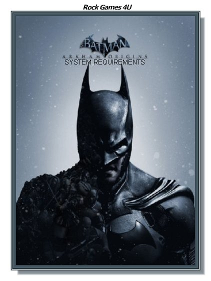 Batman Arkham Origins System Requirements.jpg