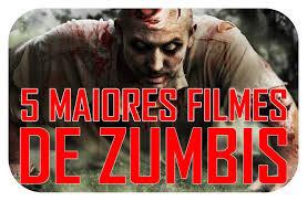 5 melhores filmes de Zumbis