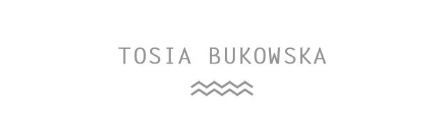 Tosia Bukowska