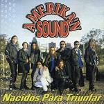 Amerikan Sound NACIDOS PARA TRIUNFAR 2000