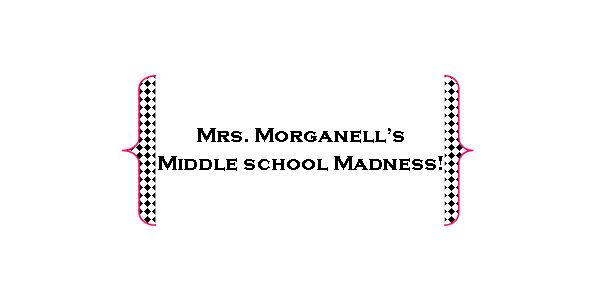 Mrs. Morganelli's Middle School Madness
