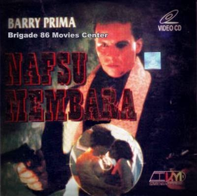 Brigade 86 Movies Center - Nafsu Membara (1998)