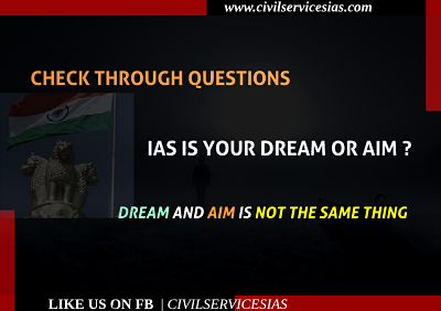 IAS IS YOUR DREAM OR AIM