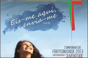 Fraternidade e Juventude é o tema da Campanha da Fraternidade 2013.