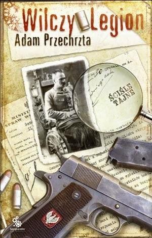 """""""Wilczy Legion"""" - Adam Przechrzta"""