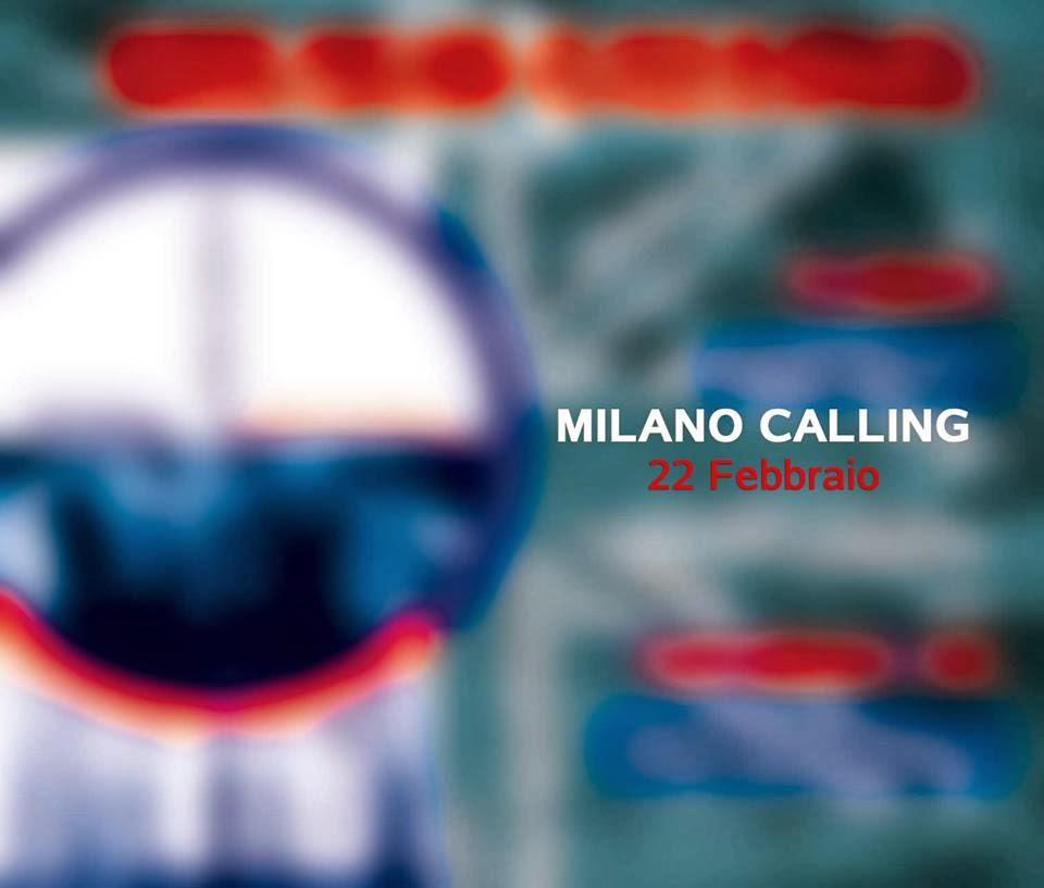 Milano Calling sabato 22 febbraio al Teatro della Contraddizione