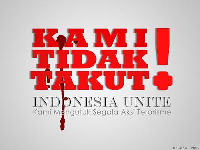 teroris, kami tidak takut!!!