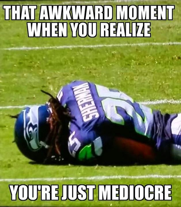 that awkward moment when you realize you're just mediocre