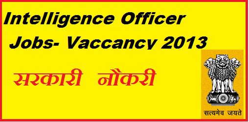intelligence officer jobs, Narcotics Control Bureau, latest jobs, jobs in india